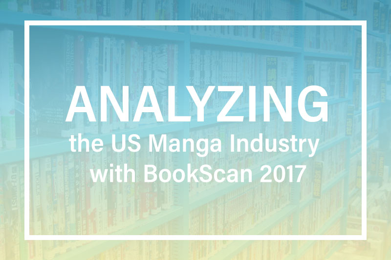 Analyzing the US Manga Industry with BookScan 2017